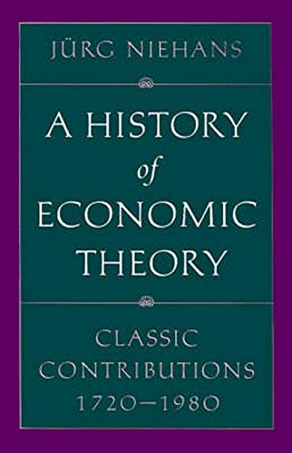 A History of Economic Theory: Classic Contributions, 1720-1980 9780801849763
