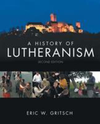 A History of Lutheranism 9780800697129