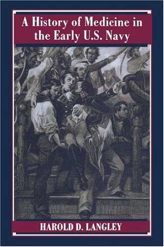 A History of Medicine in the Early U.S. Navy 9780801866722