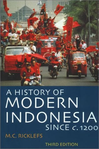 A History of Modern Indonesia Since C. 1200: Third Edition