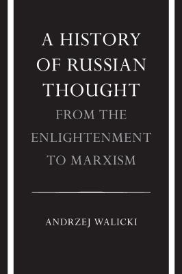 A History of Russian Thought from the Enlightenment to Marxism: From the Enlightenment to Marxism 9780804711326