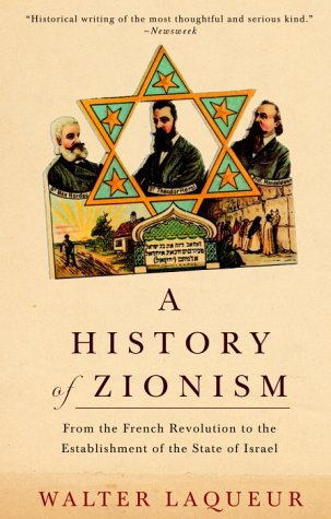 A History of Zionism: From the French Revolution to the Establishment of the State of Israel 9780805211498