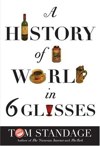A History of the World in 6 Glasses 9780802714473