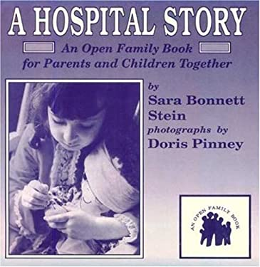 A Hospital Story: An Open Family Book for Parents and Children Together 9780802772220
