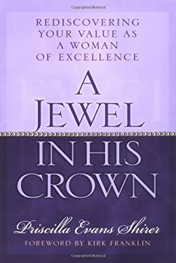 A Jewel in His Crown: Rediscovering Your Value as a Woman of Excellence 9780802440976