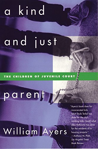 A Kind and Just Parent: The Children of Juvenile Court 9780807044032