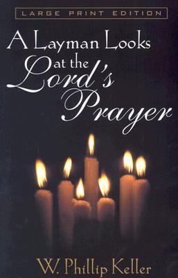 A Layman Looks at the Lords Prayer 9780802727398