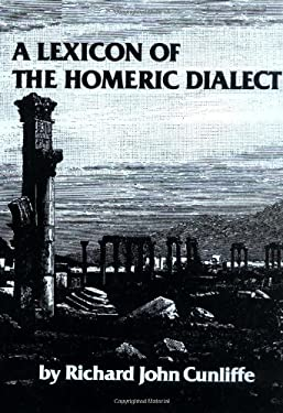 A Lexicon of the Homeric Dialect 9780806114309
