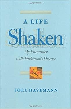 A Life Shaken: My Encounter with Parkinson's Disease 9780801869280