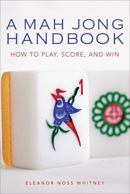 A Mah Jong Handbook: How to Play, Score, and Win 9780804838740