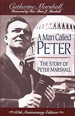 A Man Called Peter: The Story of Peter Marshall 9780800792640