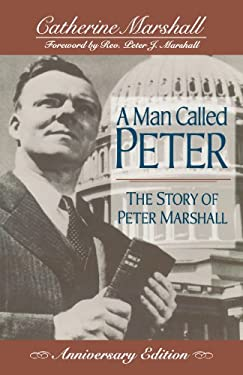 A Man Called Peter: The Story of Peter Marshall 9780800793111