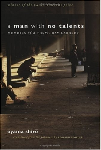 A Man with No Talents: Memoirs of a Tokyo Day Laborer 9780801443756