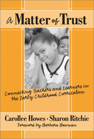 A Matter of Trust:: Connecting Teachers and Learners in the Early Childhood Classroom 9780807742648