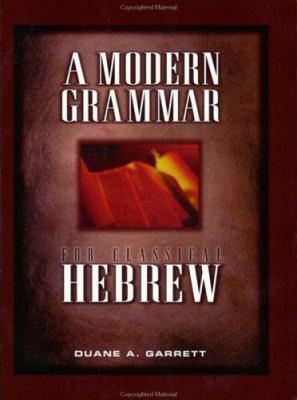 A Modern Grammar for Classical Hebrew 9780805421590