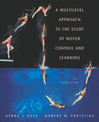 A Multilevel Approach to the Study of Motor Control and Learning - 2nd Edition