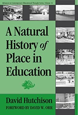 A Natural History of Place in Education 9780807744697