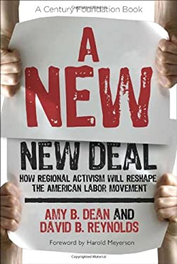 A New New Deal: How Regional Activism Will Reshape the American Labor Movement 9780801448386