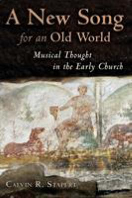 A New Song for an Old World: Musical Thought in the Early Church 9780802832191