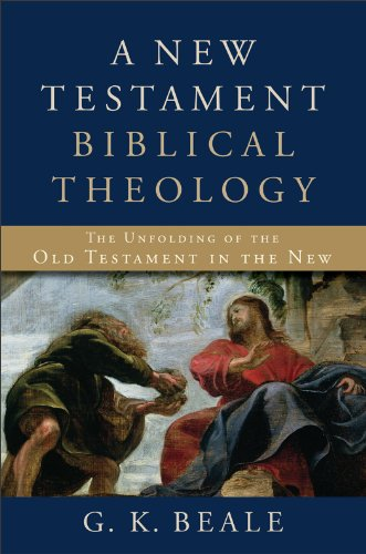 A New Testament Biblical Theology: The Unfolding of the Old Testament in the New 9780801026973