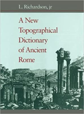 A New Topographical Dictionary of Ancient Rome 9780801843006