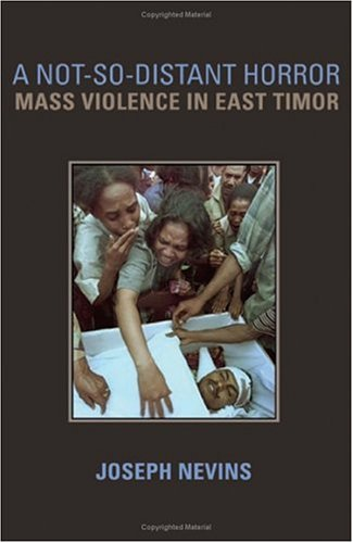 A Not-So-Distant Horror: Mass Violence in East Timor 9780801443060