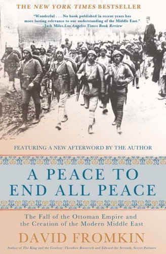 A Peace to End All Peace, 20th Anniversary Edition: The Fall of the Ottoman Empire and the Creation of the Modern Middle East 9780805088090