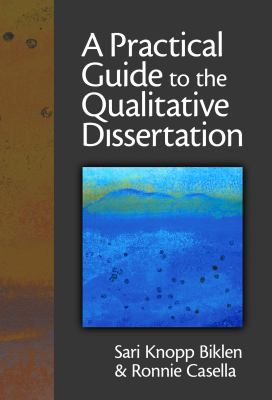 A Practical Guide to the Qualitative Dissertation 9780807747605