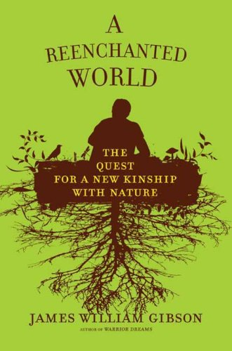 A Reenchanted World: The Quest for a New Kinship with Nature 9780805078350