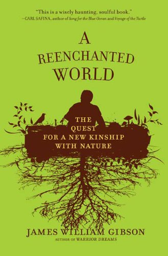 A Reenchanted World: The Quest for a New Kinship with Nature 9780805091489