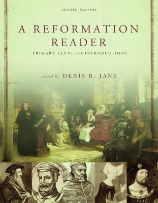 A Reformation Reader: Primary Texts with Introductions 9780800663100