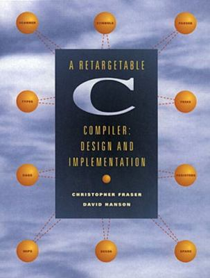 A Retargetable C Compiler: Design and Implementation 9780805316704