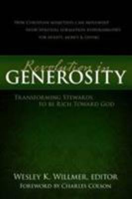 A Revolution in Generosity: Transforming Stewards to Be Rich Toward God 9780802467539