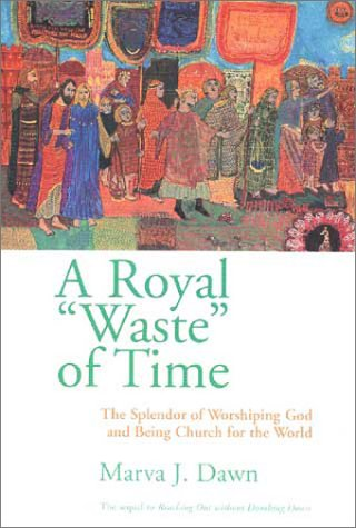 A Royal Waste of Time 9780802845863