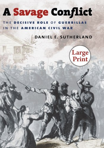 A Savage Conflict: The Decisive Role of Guerrillas in the American Civil War, Large Print Ed 9780807866030