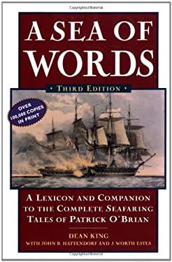 A Sea of Words: A Lexicon and Companion for Patrick O'Brian's Seafaring Tales 9780805066159