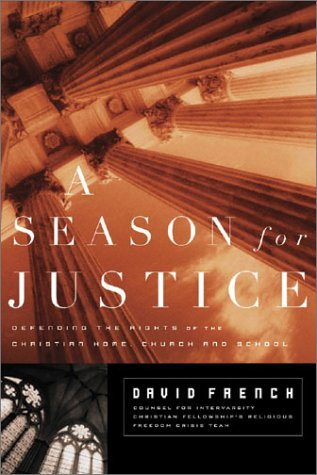 A Season for Justice: Defending the Rights of the Christian Home, Church, and School 9780805424911