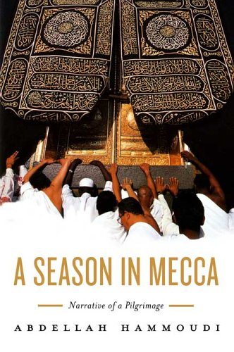 A Season in Mecca: Narrative of a Pilgrimage 9780809076093