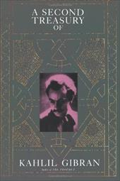 A Second Treasury of Kahlil Gibran 3316090