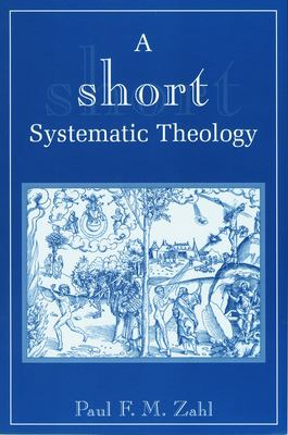 A Short Systematic Theology 9780802847294