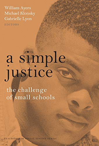 A Simple Justice: The Challenge for Small Schools 9780807739624
