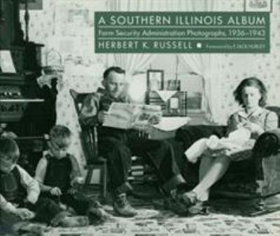 A Southern Illinois Album: Farm Security Administration Photographs, 1936-1943 9780809315895