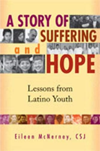 A Story of Suffering and Hope: Lessons from Latino Youth 9780809143436
