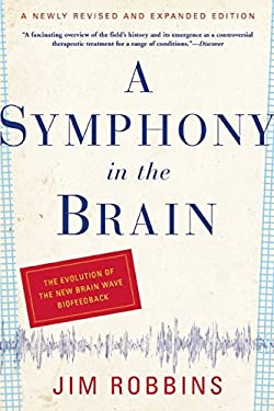 A Symphony in the Brain: The Evolution of the New Brain Wave Biofeedback 9780802143815