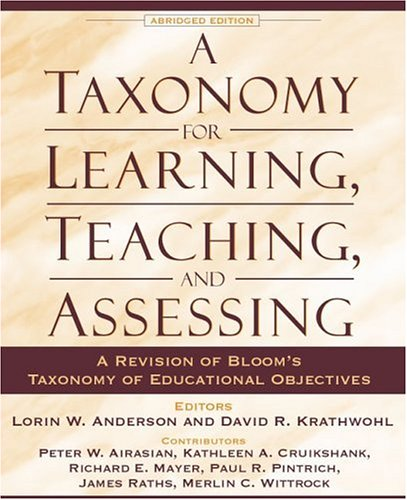 A Taxonomy for Learning, Teaching, and Assessing: A Revision of Bloom's Taxonomy of Educational Objectives, Abridged Edition 9780801319037