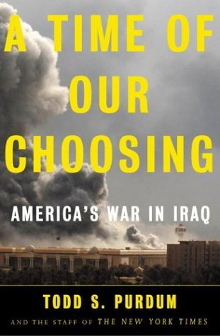 A Time of Our Choosing: America's War in Iraq 9780805075625