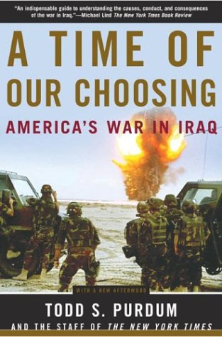 A Time of Our Choosing: America's War in Iraq 9780805076905