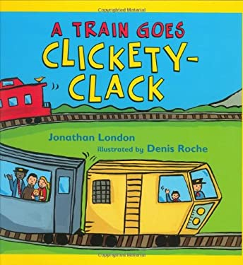 A Train Goes Clickety-Clack 9780805079722