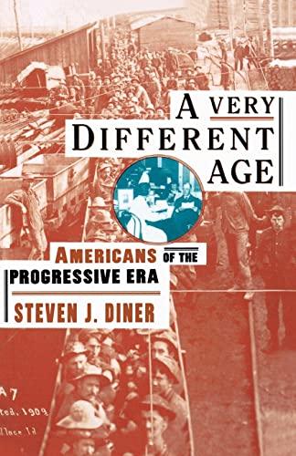 A Very Different Age: Americans of the Progressive Era 9780809016112