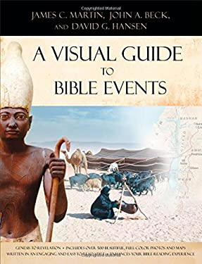 A Visual Guide to Bible Events: Fascinating Insights Into Where They Happened and Why 9780801012853